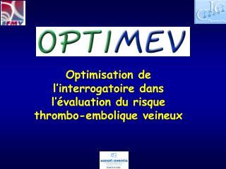 Optimisation de l�interrogatoire dans l��valuation du risque thrombo-embolique veineux