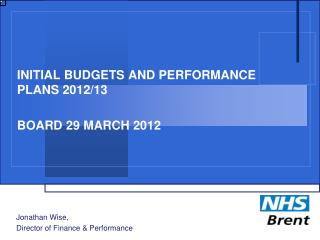 INITIAL BUDGETS AND PERFORMANCE PLANS 2012/13