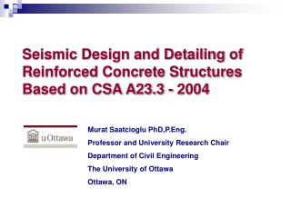 Seismic Design and Detailing of Reinforced Concrete Structures Based on CSA A23.3 - 2004