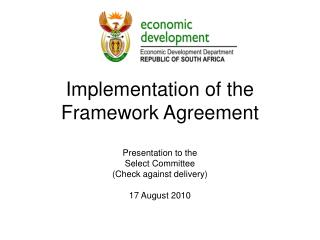 Implementation of the Framework Agreement