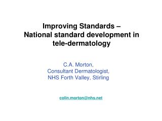Improving Standards –  National standard development in  tele-dermatology