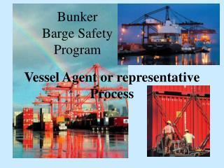 Bunker Barge Safety Program