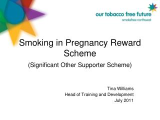 Smoking in Pregnancy Reward Scheme (Significant Other Supporter Scheme)