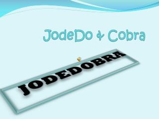 JodeDo  & Cobra
