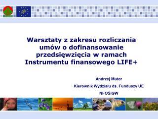 Andrzej Muter Kierownik Wydziału ds. Funduszy UE NFOŚiGW