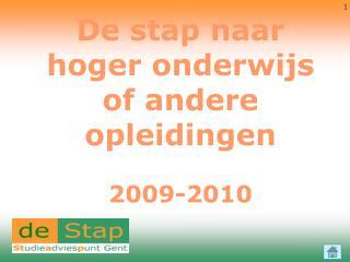 De stap naar hoger onderwijs of andere opleidingen 2009-2010