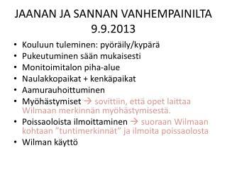 JAANAN JA SANNAN VANHEMPAINILTA 9.9.2013