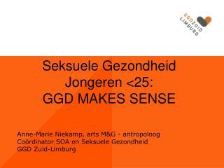 Anne-Marie Niekamp, arts M&G - antropoloog  Co�rdinator SOA en Seksuele Gezondheid