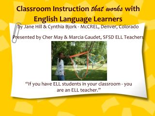 �If you have ELL students in your classroom - you are an ELL teacher.�