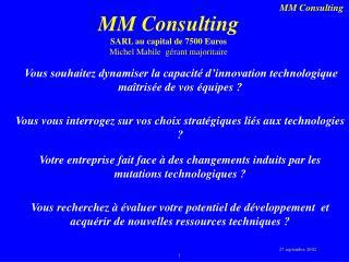 MM Consulting SARL au capital de 7500 Euros Michel Mabile  gérant majoritaire