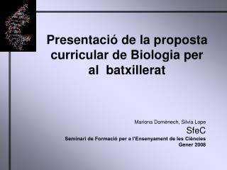 Presentació de la proposta curricular de Biologia per al  batxillerat