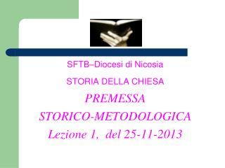 SFTB–Diocesi di Nicosia STORIA DELLA CHIESA PREMESSA  STORICO-METODOLOGICA