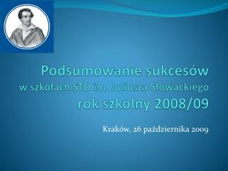 Podsumowanie sukcesów  w szkołach STO im. Juliusza Słowackiego  rok szkolny 2008/09