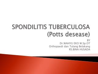 SPONDILITIS TUBERCULOSA (Potts  desease )