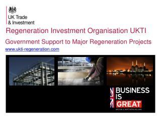 Regeneration Investment Organisation UKTI