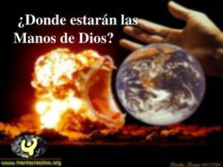 �Donde estar � n las Manos de Dios?