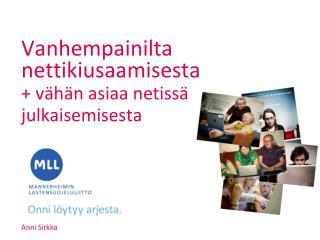 Vanhempainilta nettikiusaamisesta + vähän asiaa netissä julkaisemisesta Anni Sirkka