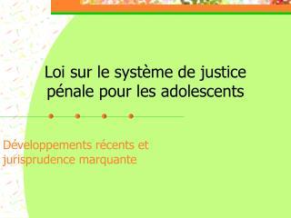Loi sur le syst me de justice p nale pour les adolescents
