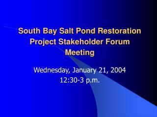 South Bay Salt Pond Restoration Project Stakeholder Forum Meeting