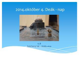 2014.október 4. Deák - nap
