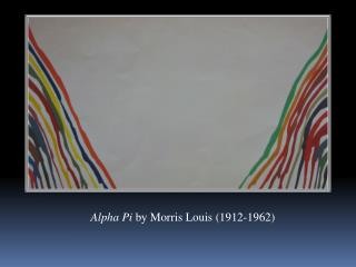 Alpha Pi  by Morris Louis (1912-1962 )