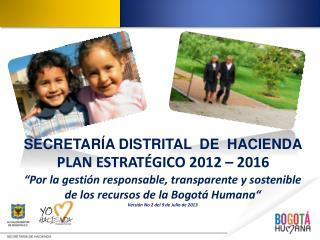 SECRETARÍA DISTRITAL  DE  HACIENDA PLAN ESTRATÉGICO 2012 – 2016