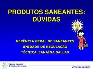 PRODUTOS SANEANTES: DÚVIDAS