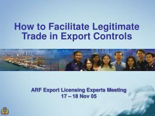 How to Facilitate Legitimate Trade in Export Controls