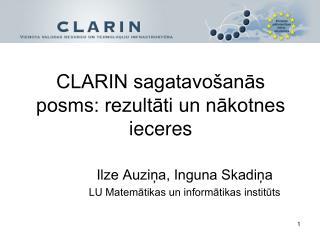 CLARIN sagatavošanās posms: rezultāti un nākotnes ieceres