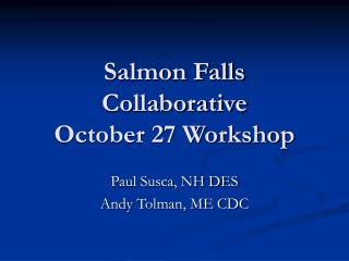 Salmon Falls Collaborative  October 27 Workshop