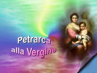 Petrarca alla Vergine