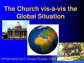 The Church vis-à-vis the Global Situation