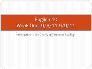 English 10  Week One: 9/6/11-9/9/11
