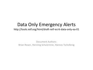 Data Only Emergency Alerts tools.ietf/html/draft-ietf-ecrit-data-only-ea-01