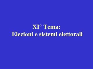 XI° Tema:   Elezioni e sistemi elettorali