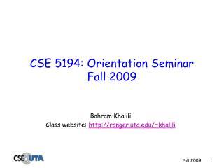 CSE 5194: Orientation Seminar Fall 2009