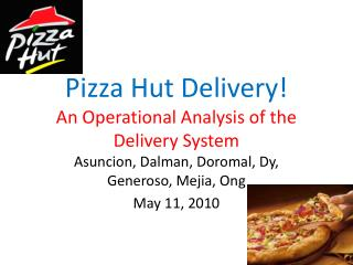 Pizza Hut Delivery! An Operational Analysis of the Delivery System