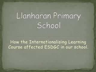 How the Internationalising Learning Course affected ESDGC in our school.