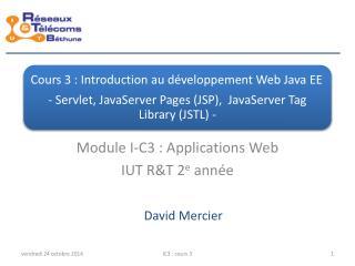 Module I-C3 : Applications Web IUT R&T 2 e  année