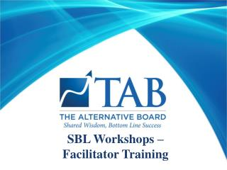 SBL Workshops �  Facilitator Training
