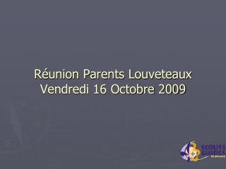 Réunion Parents Louveteaux Vendredi 16 Octobre 2009