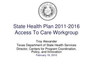 State Health Plan 2011-2016 Access To Care Workgroup