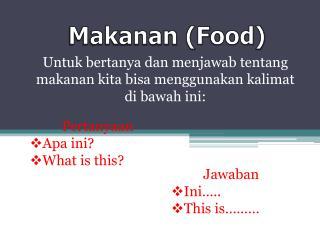 Makanan  (F ood)