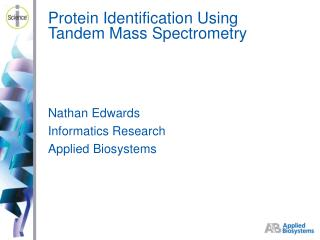 Protein Identification Using Tandem Mass Spectrometry