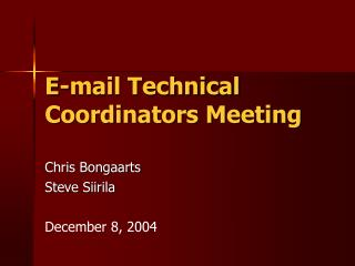 E-mail Technical Coordinators Meeting