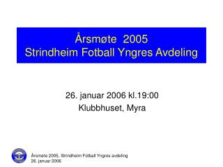 �rsm�te  2005 Strindheim Fotball Yngres Avdeling