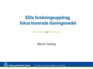 SGIs forskningsuppdrag,  fokus klorerade l�sningsmedel