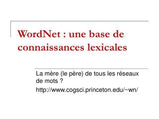 WordNet : une base de connaissances lexicales