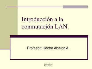 Introducci n a la conmutaci n LAN.