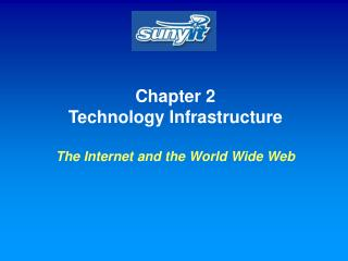 Chapter 2 Technology Infrastructure The Internet and the World Wide Web